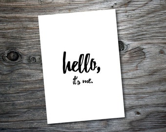 Hello It's Me Printable Greeting Card, 5x7, Black and White Typography, Adele Lyrics, Card for Friend, Instant Download
