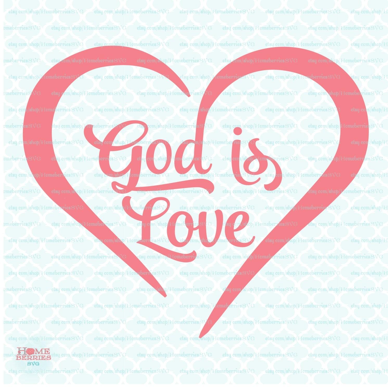 God Is Love: God Is Love Svg Religious Svg God Svg Christian Svg Christian