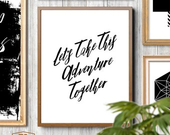 "Typography poster ""Let's Take This Adventure Together"" quote print adventure prints adventure wall decor adventure wall art"