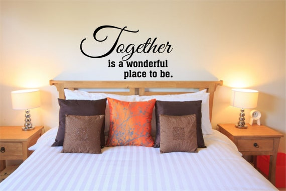 Together Is A Wonderful Place To Be Master Bedroom Wall