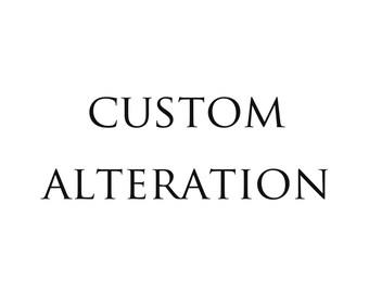 Custom Alteration, Custom Size