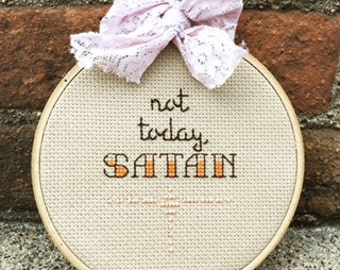 Not Today, Satan Subversive Cross Stitch Humor