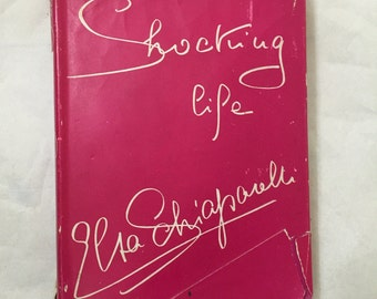 Shocking life – by Elsa Schiaparelli Dent, London, 1954. First Edition