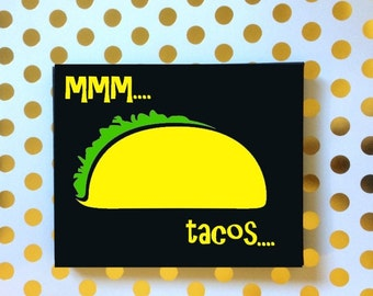 Taco Lovers Sign, MMM Tacos Sign, I love Tacos, Taco Lovers Gift, Gifts for Taco Lovers, Funny Sign, Novelty Sign, Novelty Gifts