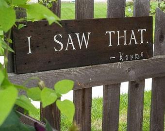 I Saw That....Karma, Reclaimed Barn Wood Humorous Sign