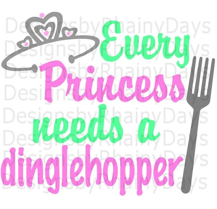 Buy 3 get 1 free! Every Princess needs a dinglehopper cutting file, SVG, PNG