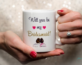 Will you be my bridesmaid? Wedding maid of honor Cup