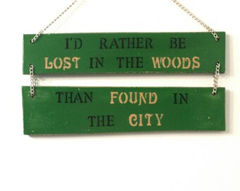I'd Rather be Lost in the Woods Than Found in the City, Wooden Sign, Rustic Sign, Country Sign, Redneck Sign, Rustic Wooden Sign, Country