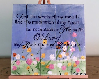 Let the words of my mouth and the meditation of my heart Psalm 19:14 Hand painted  wood pallet scripture wall art,