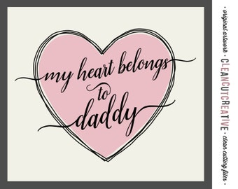 svg My heart belongs to Daddy svg - DXF EPS png - svg heart svg daddy svg kids t-shirt - Cricut and Silhouette Cameo - clean cutting files