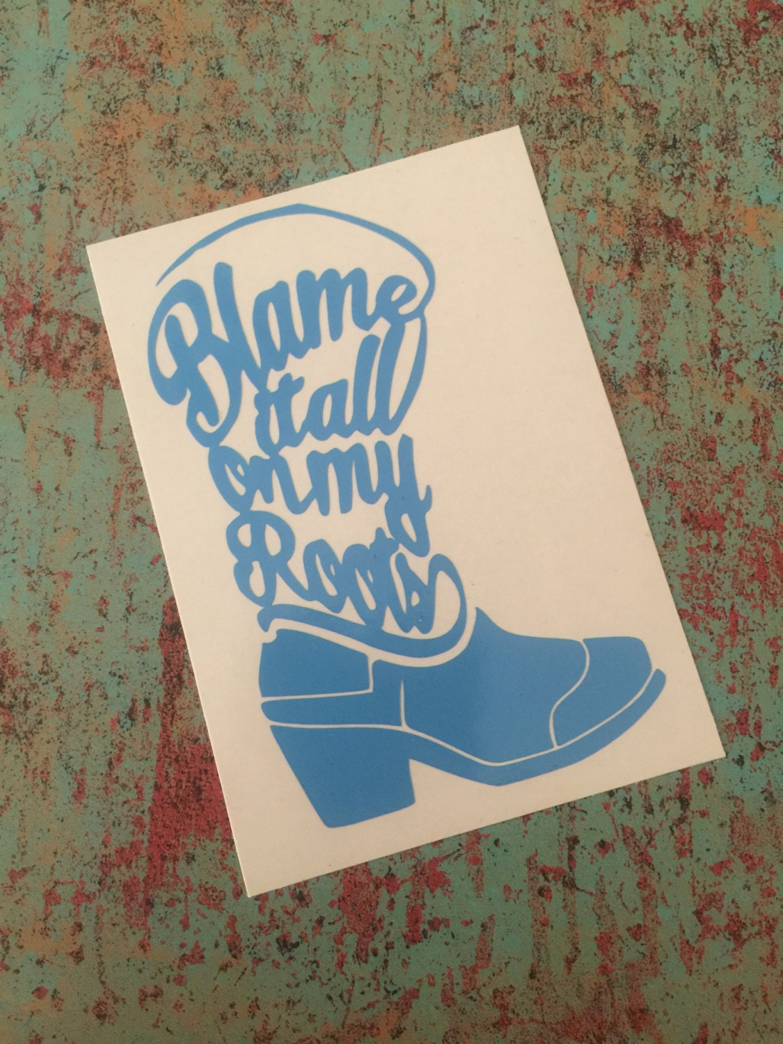 Blame It All On My Roots Boot Decal Yeti Decal For Women