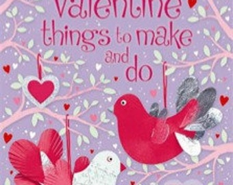 Valentines things to make and do