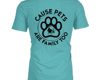 """Rescue Shirt """"Cause Pets Are Family Too"""""""