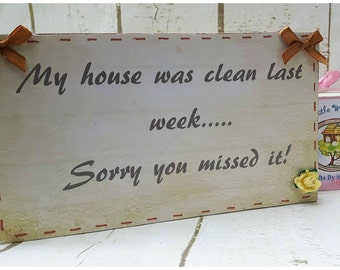 Humorous Clean House Plaque