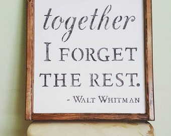 Walt Whitman, We were together, Wood Hand painted Sign