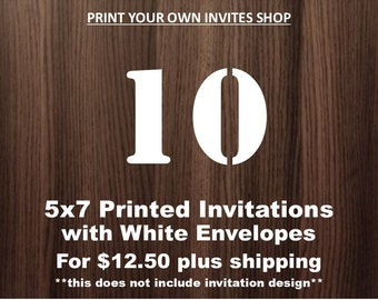 10, 5x7 Printed Invitations with White Envelopes