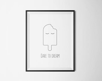 dare to dream instant download digital print