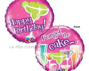 "Forget the Cake Balloon 18"" Mylar Happy Birthday Balloon Two sided Balloon Drink Birthday Margarita Birthday 21st Birthday Martin Balloon"