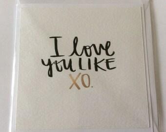 "Handmade card- I Love You Like XO- 6x6"""