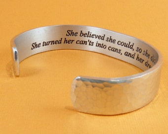 She believed she could, so she did.  She turned her can'ts into cans, and her dreams into plans.  Graduation Gift / Inspirational Gift