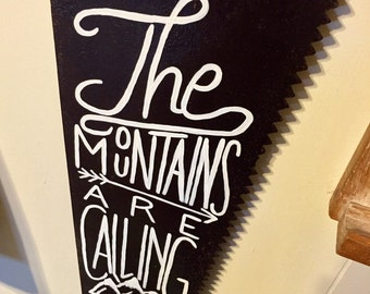 """Hand Painted Handsaw: """"The Mountains Are Calling & I Must Go"""""""