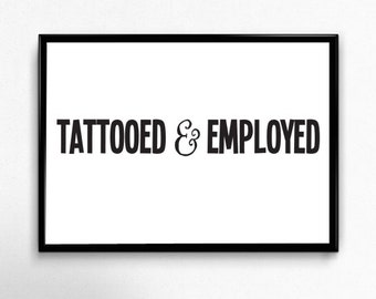 Tattooed and Employed A4 Poster Funny Typography