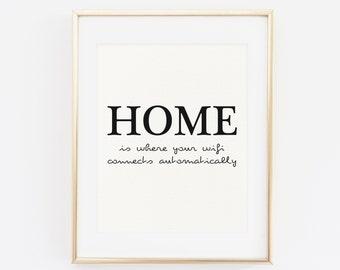 Printable Wall Art Print, home is where your wifi connects automatically, Home Sweet Home Print, Home Decor, Scandinavian Print, wifi print