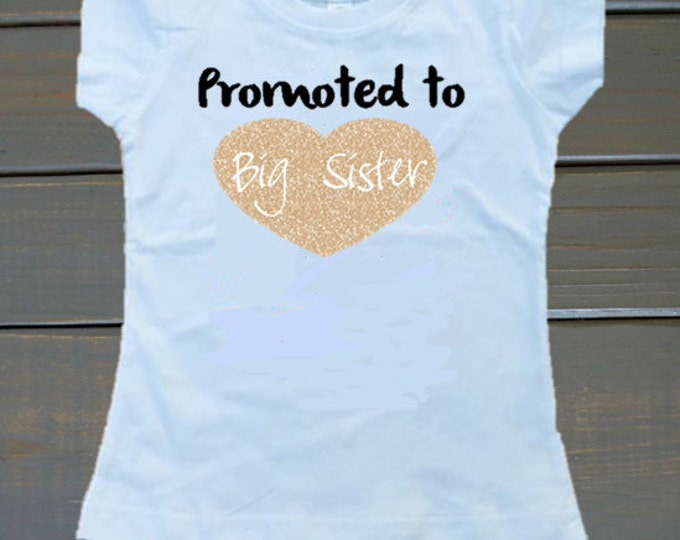 Promoted to Big Sister Shirt, Baby Announcement Shirt, Big Sister Top, Future Big Sister