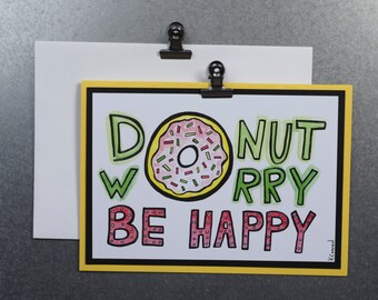 Donut Worry Be Happy Greeting Card - Hand-drawn - 5x7 - Envelope