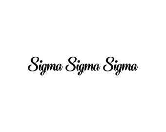 Sigma Sigma Sigma decal vinyl window bumper Sorority greek letters laptop sticker available in 10 different sizes and 30 different colors