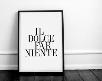 Il dolce far niente. Italian quote. Typography artwork. Motivational scripture. Inspirational words. Scripture, minimalist.