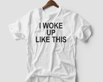 I woke up like this T SHIRT yonce  flawless tumblr swag top hipster
