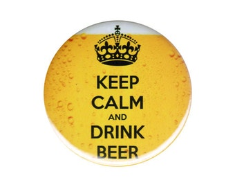 Keep Calm And Drink Beer Button Badge Pin