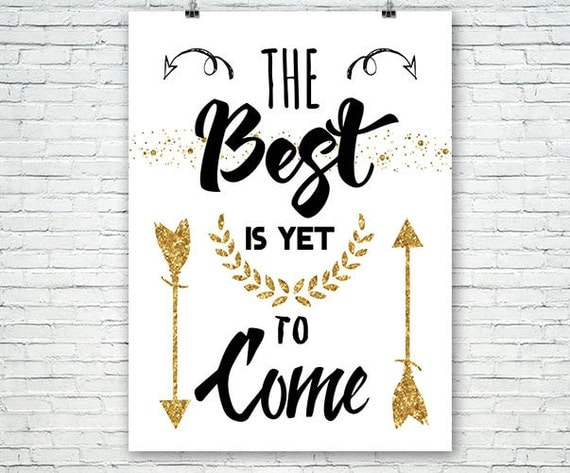 The Best Is Yet To Come Quote Digital Art Gold Quotes