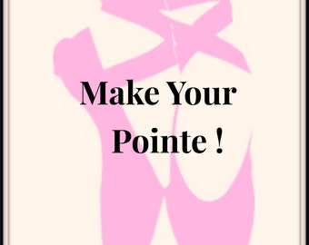 Make your Pointe! A4 Print