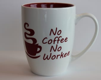 No Coffee No Workee // Funny Mugs // 14 oz Coffee Mug // White and Red Coffee Mug // Gift Mug
