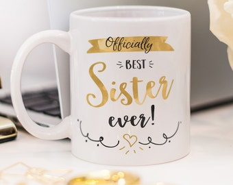 "Mug for sister, with quote ""Officially best sister ever!"""