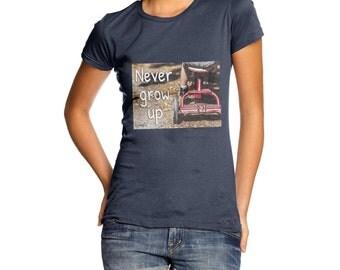 Women's Never Grow Up T-Shirt