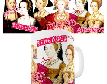 The Wives Of Henry Viii Ceramic Funny Mug