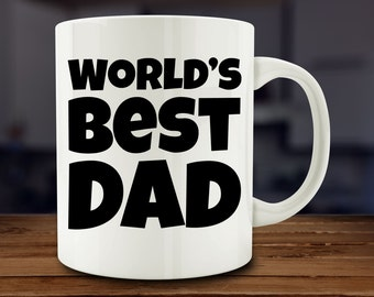 Gift for Dad, World's Best Dad Mug, gift for dad, fathers day mug, dad coffee mug (A59)