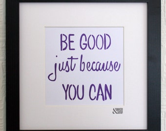 Be Good! Hand cut, framed paper cut.