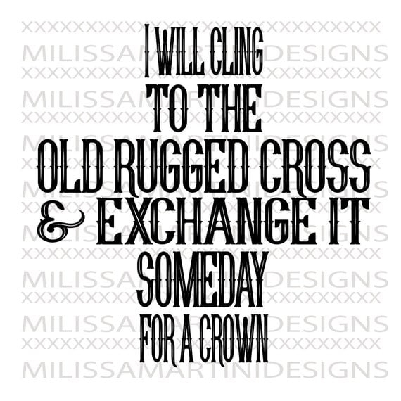 I Will Cling To The Old Rugged Cross Svg Dxf Pdf Ai
