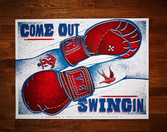 Come Out Swingin Screen Print Poster