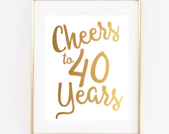Cheers to 40 Years Sign,  8x10 INSTANT DOWNLOAD, 40th Birthday, 40th Birthday Party, Birthday Invitation, Birthday Party, Cheers to 40 Years