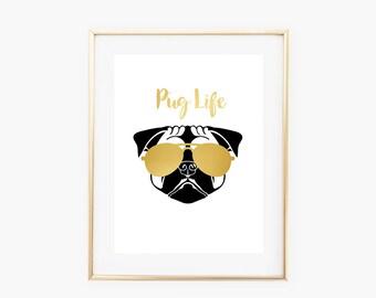 Pug Life Faux Gold Foil Art Print - Instant Digital Download
