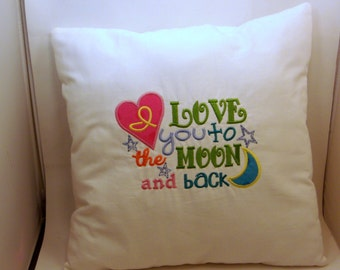 I Love You To The Moon and Back Machine Embroidered Applique Muslin Pillow