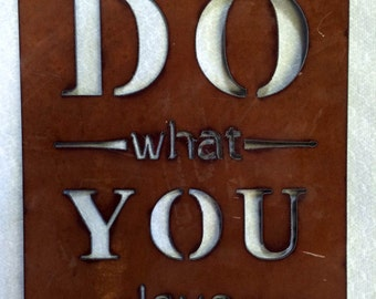 Do What You Love metal sign