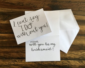 """Personalized """"I can't say I do without you"""" Bridesmaid Card"""