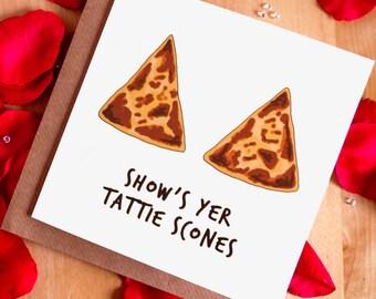Tattie Scones (Scottish Greetings Card) Birthday/Valentines Day/Anniversary/Funny/Adult/Boyfriend/Girlfriend/Love/Scotland/Food/Husband/Wife
