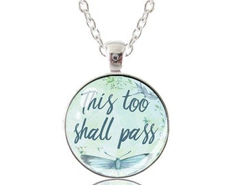 Glass pendant necklace with recovery slogan: This too shall pass